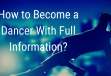 How To Become A Dancer With Full Information